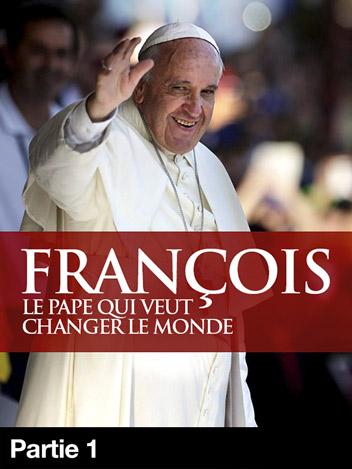 François, le Pape qui veut changer le monde - S01